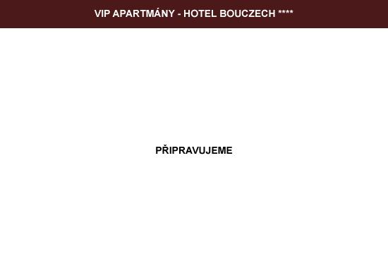 VIP apartmány - Hotel BouCZECH ****